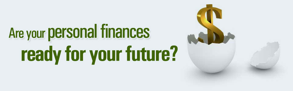 Are your personal finances ready for your future?